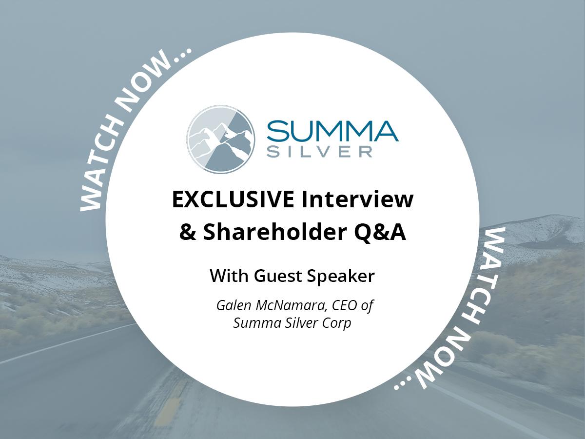 EXCLUSIVE WEBINAR – Summa Silver with CEO Galen McNamara