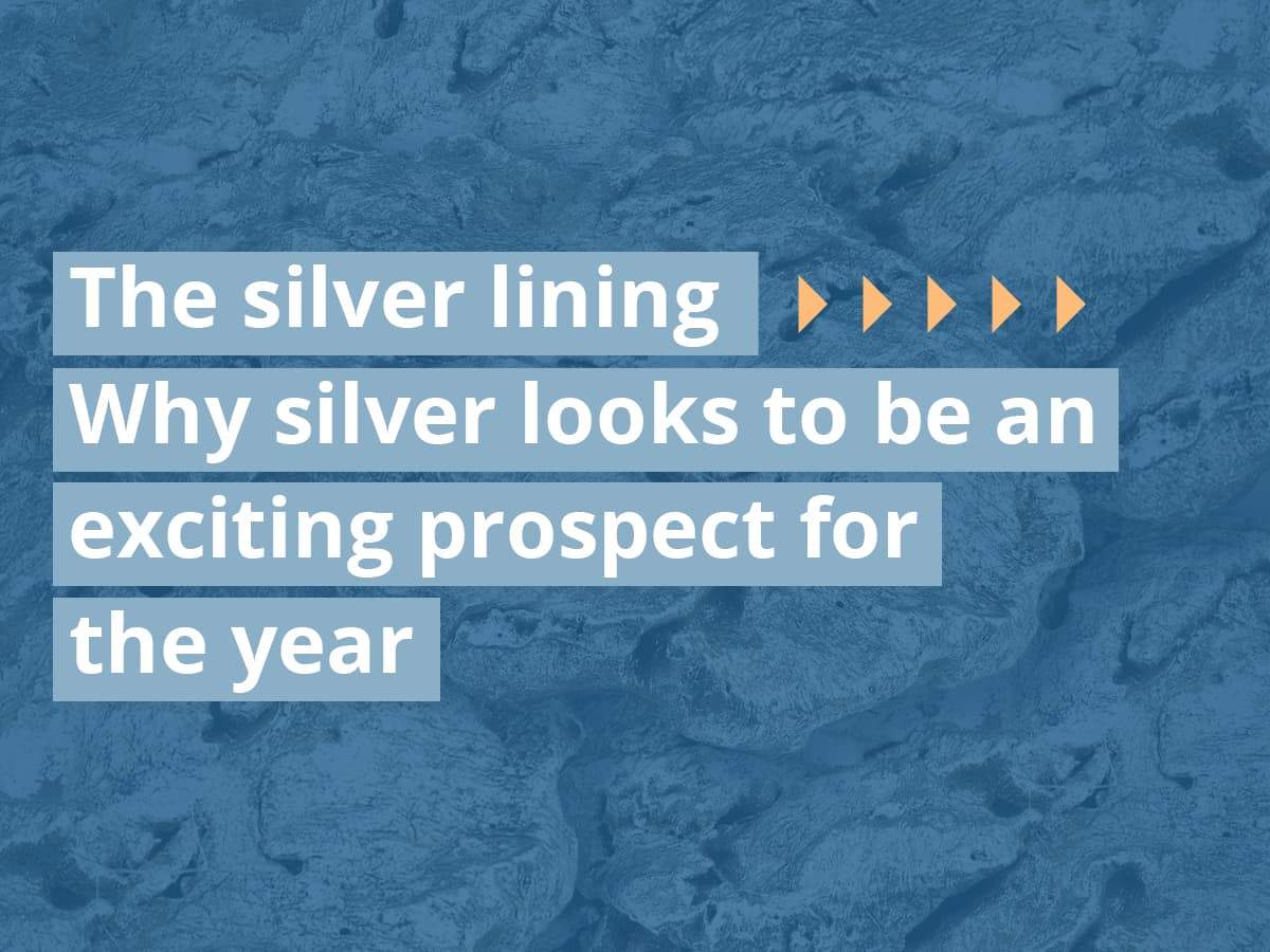 The silver lining – why silver looks to be an exciting prospect for the year