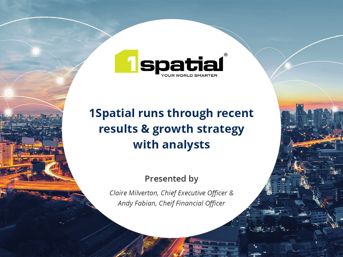 VIDEO: 1Spatial runs through recent results and growth strategy with analysts